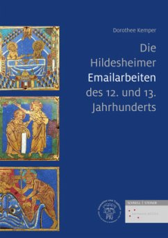 Die Hildesheimer Emailarbeiten des 12. und 13. Jahrhunderts - Kemper, Dorothee