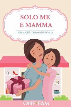 Una Madre - Diario Della Figlia - Onefam