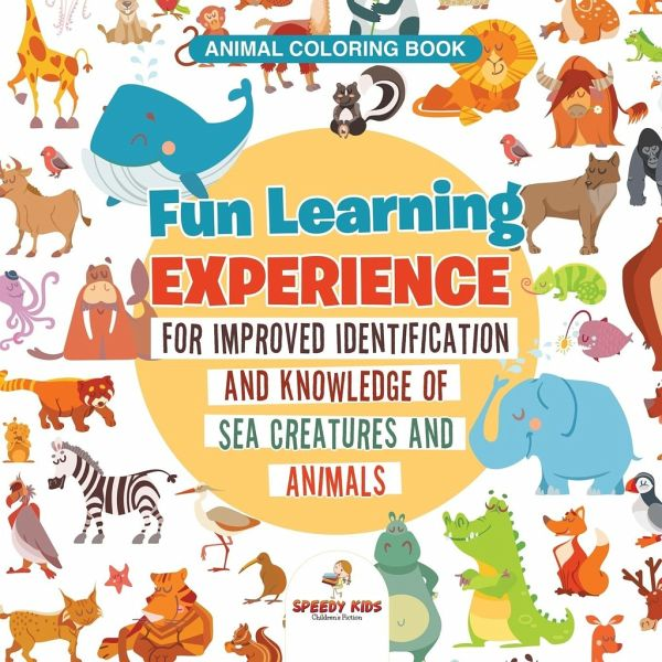 Animal Coloring Book. Fun Learning Experience for Improved Identification  and Knowledge of Sea Creatures and Animals. Coloring and How to Draw ...