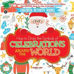 Children Activity Books. How to Draw the Symbols of Celebrations around the  World. Bonus Pages Include Coloring and Color by Number Xmas Edition. ...