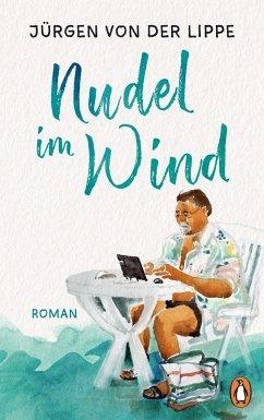 Nudel im Wind - Lippe, Jürgen von der