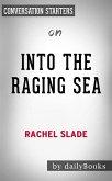 Into The Raging Sea: by Rachel Slade   Conversation Starters (eBook, ePUB)
