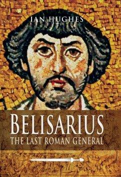 Belisarius (eBook, ePUB) - Hughes, Ian