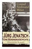 Jürg Jenatsch: Eine Bündnergeschichte (Historischer Roman): Das Leben des Bündner Pfarrer und Militärführer: Die Reise des Herrn Wase