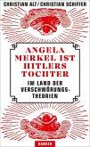 Angela Merkel ist Hitlers Tochter. Im Land der Verschwörungstheorien (eBook, ePUB)