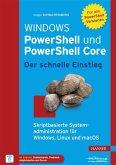 Windows PowerShell und PowerShell Core - Der schnelle Einstieg (eBook, PDF)