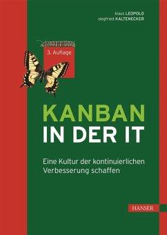 Kanban in der IT (eBook, ePUB) - Leopold, Klaus; Kaltenecker, Siegfried