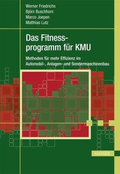 Das Fitnessprogramm für KMU (eBook, ePUB) - Friedrichs, Werner; Buschhorn, Björn; Joepen, Marco; Lutz, Matthias