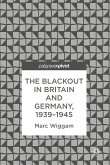 The Blackout in Britain and Germany, 1939-1945 (eBook, PDF)