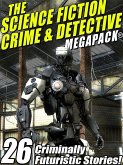 The Science Fiction Crime Megapack®: 26 Criminally Futuristic Stories! (eBook, ePUB)
