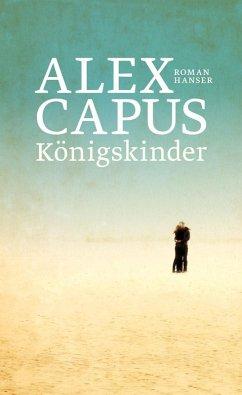 Königskinder (eBook, ePUB) - Capus, Alex