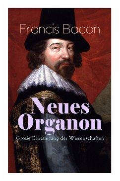 Neues Organon - Große Erneuerung der Wissenscha...