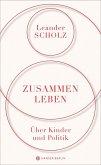 Zusammenleben. Über Kinder und Politik (eBook, ePUB)