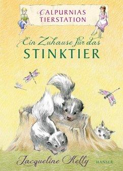 Calpurnias Tierstation - Ein Zuhause für das Stinktier (eBook, ePUB) - Kelly, Jacqueline
