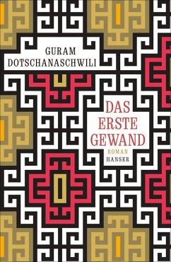 Das erste Gewand (eBook, ePUB) - Dotschanaschwili, Guram