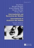 Intermedialitaet und Revolution der Medien- Intermedialite et revolution des medias (eBook, PDF)