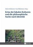 Krise der lokalen Kulturen und die philosophische Suche nach Identitaet (eBook, PDF)