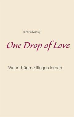 One Drop of Love (eBook, ePUB)
