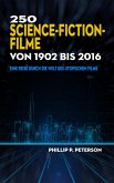 250 Science-Fiction-Filme von 1902 bis 2016 (eBook, ePUB)
