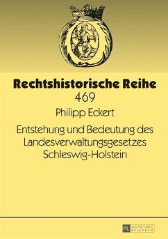 Entstehung und Bedeutung des Landesverwaltungsgesetzes Schleswig-Holstein (eBook, ePUB) - Eckert, Philipp