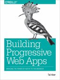 Building Progressive Web Apps (eBook, ePUB)