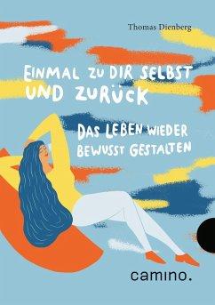 Einmal zu Dir selbst und zurück (eBook, ePUB) - Dienberg Ofmcap, Thomas