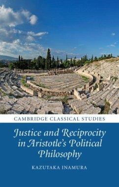 Justice and Reciprocity in Aristotle's Political Philosophy (eBook, PDF) - Inamura, Kazutaka