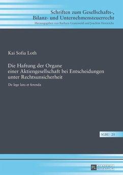 Die Haftung der Organe einer Aktiengesellschaft bei Entscheidungen unter Rechtsunsicherheit (eBook, ePUB) - Loth, Kai Sofia