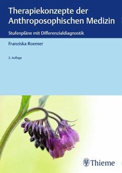 Therapiekonzepte der Anthroposophischen Medizin (eBook, ePUB) - Roemer, Franziska