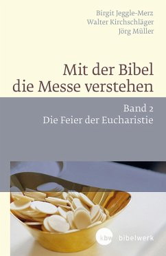 Mit der Bibel die Messe verstehen (eBook, ePUB) - Kirchschläger, Walter; Müller, Jörg; Jeggle-Merz, Birgit