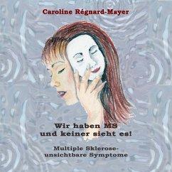 Wir haben MS und keiner sieht es (MP3-Download) - Régnard-Mayer, Caroline