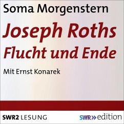 Joseph Roths Flucht und Ende (MP3-Download) - Morgenstern, Soma