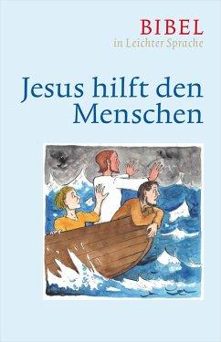 Jesus hilft den Menschen (eBook, ePUB) - Bauer, Dieter; Ettl, Claudio; Mels, Paulis