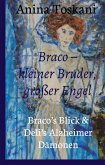 Braco - kleiner Bruder, großer Engel