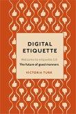 Digital Etiquette (eBook, ePUB)