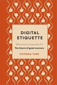 Digital Etiquette (eBook, ePUB) - Turk, Victoria