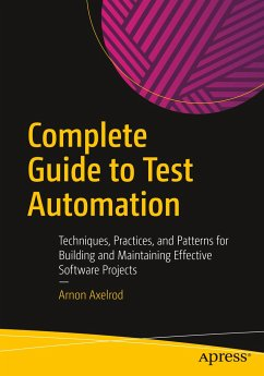 Complete Guide to Test Automation - Axelrod, Arnon