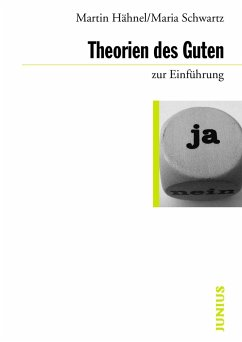 Theorien des Guten zur Einführung - Hähnel, Martin; Schwartz, Maria