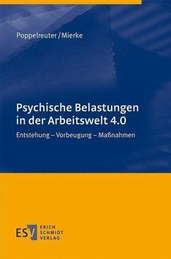 Psychische Belastungen in der Arbeitswelt 4.0 - Poppelreuter, Stefan;Mierke, Katja