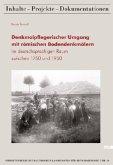 Denkmalpflegerischer Umgang mit römischen Bodendenkmälern im deutschsprachigen Raum zwischen 1750 und 1950