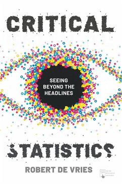 Critical Statistics: Seeing Beyond the Headlines