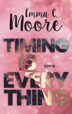 Timing is everything - Moore, Emma C.