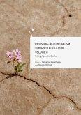 Resisting Neoliberalism in Higher Education Volume II