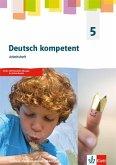 deutsch.kompetent 5. Ausgabe Sachsen, Sachsen-Anhalt, Thüringen Gymnasium. Arbeitsheft Klasse 5
