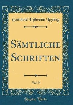 Sämtliche Schriften, Vol. 9 (Classic Reprint)