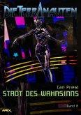 DIE TERRANAUTEN, Band 8: STADT DES WAHNSINNS (eBook, ePUB)