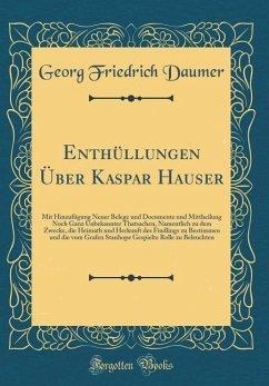 Enthüllungen Über Kaspar Hauser