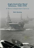 Anglo-Australian Naval Relations, 1945–1975 (eBook, PDF)