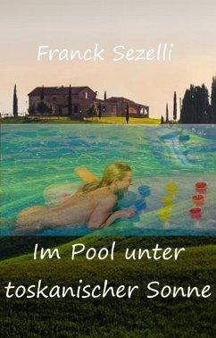 Im Pool unter toskanischer Sonne (eBook, ePUB)