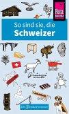 So sind sie, die Schweizer (eBook, ePUB)